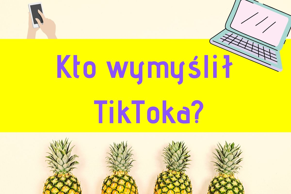 Kto wymyślił TikToka?