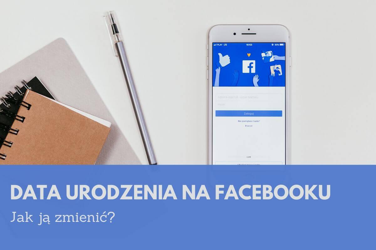Zmiana daty urodzenia FB