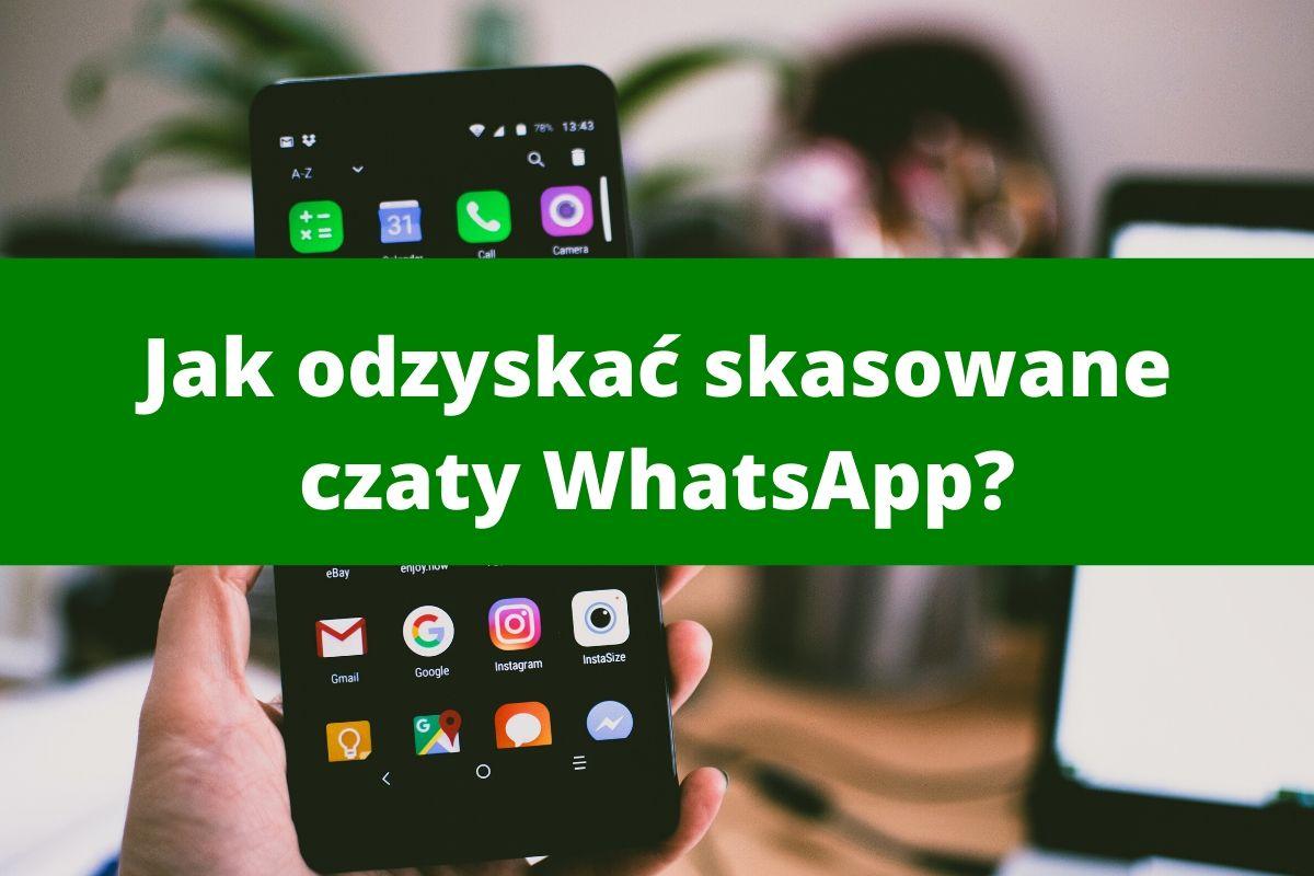 Odzyskiwanie skasowanych czatów whatsapp