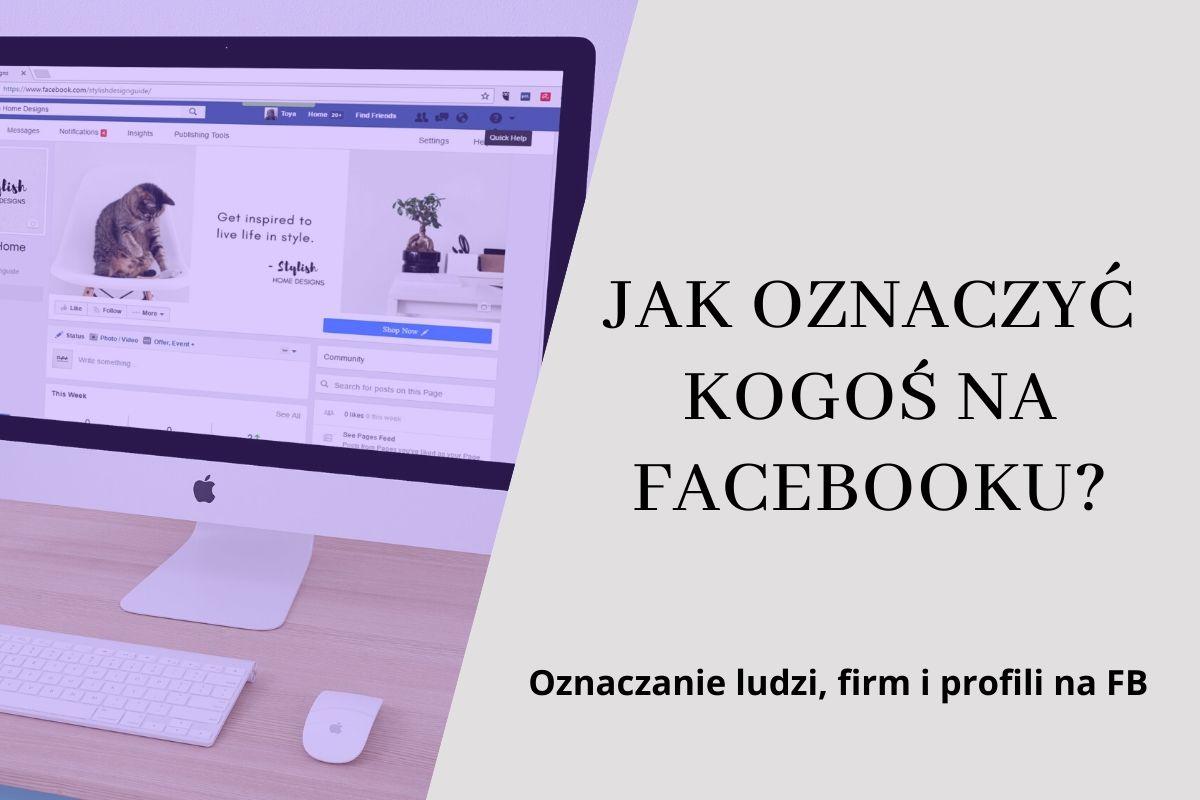 Jak oznaczyć kogoś na FB