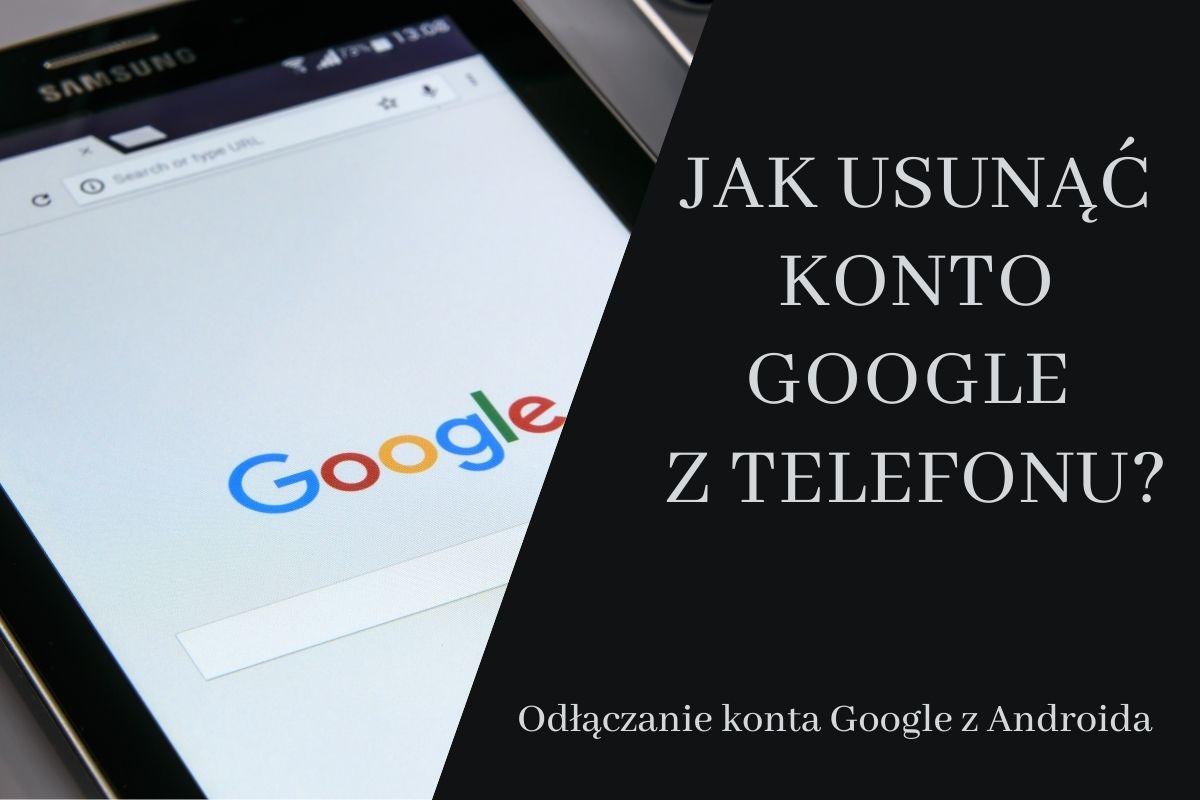 Jak odłączyć konto Google z telefonu