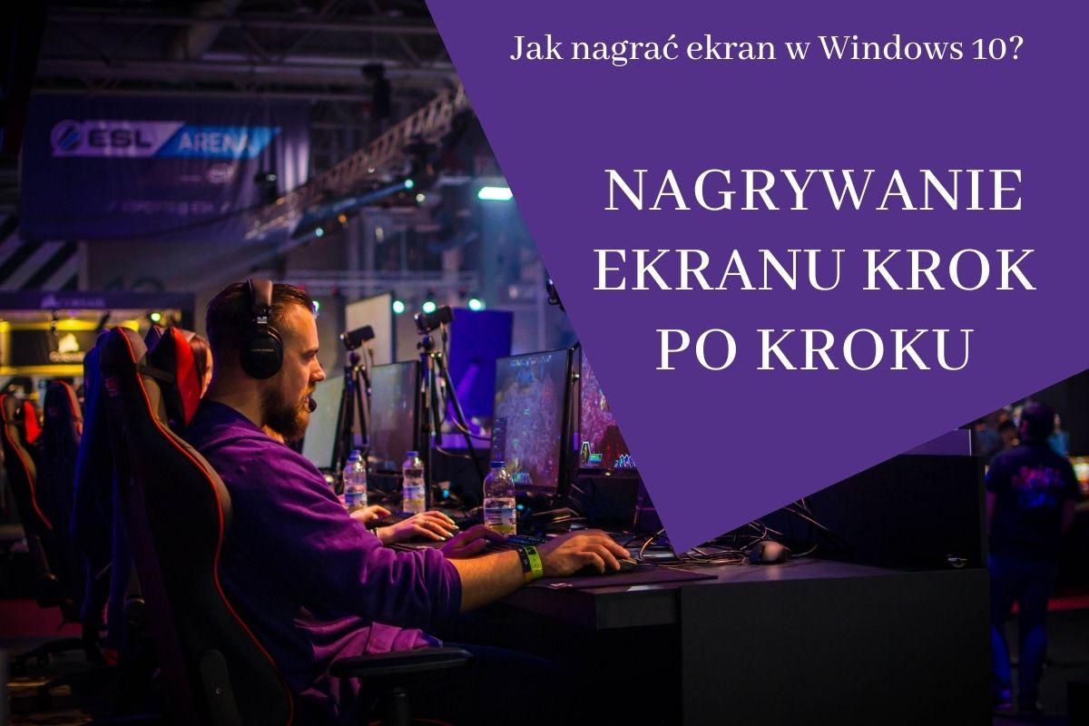 Jak nagrać ekran windows 10