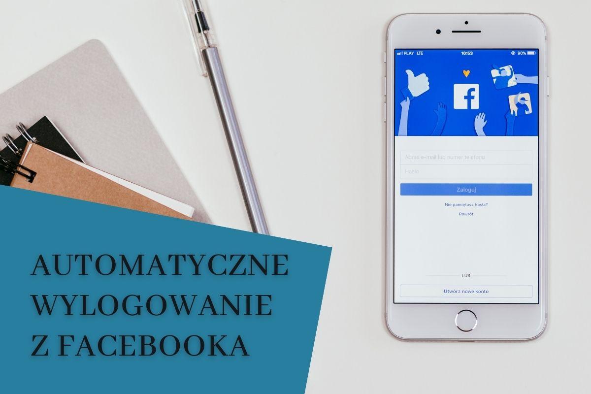 Automatyczne wylogowanie z Facebooka